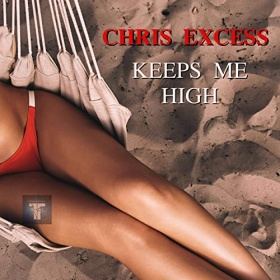 CHRIS EXCESS - KEEPS ME HIGH